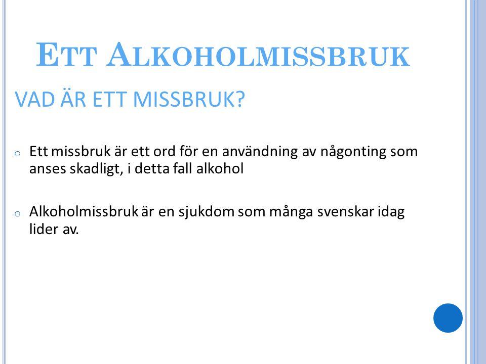 Ett Alkoholmissbruk VAD ÄR ETT MISSBRUK