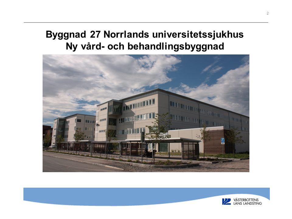 Byggnad 27 Norrlands universitetssjukhus Ny vård- och behandlingsbyggnad
