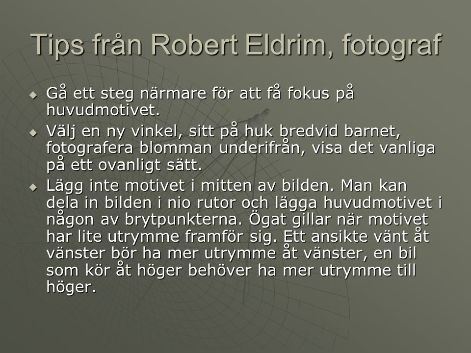 Tips från Robert Eldrim, fotograf