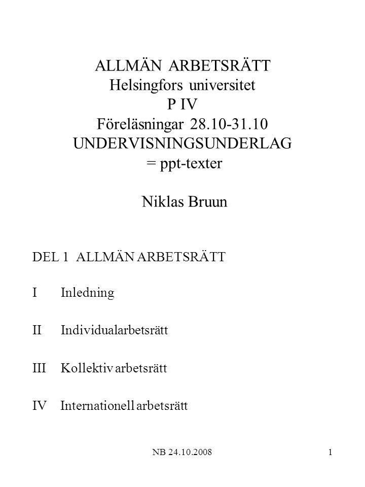 ALLMÄN ARBETSRÄTT Helsingfors universitet P IV Föreläsningar 28. 10-31