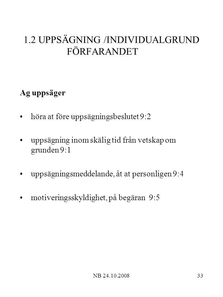 1.2 UPPSÄGNING /INDIVIDUALGRUND FÖRFARANDET