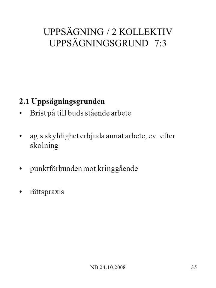 UPPSÄGNING / 2 KOLLEKTIV UPPSÄGNINGSGRUND 7:3