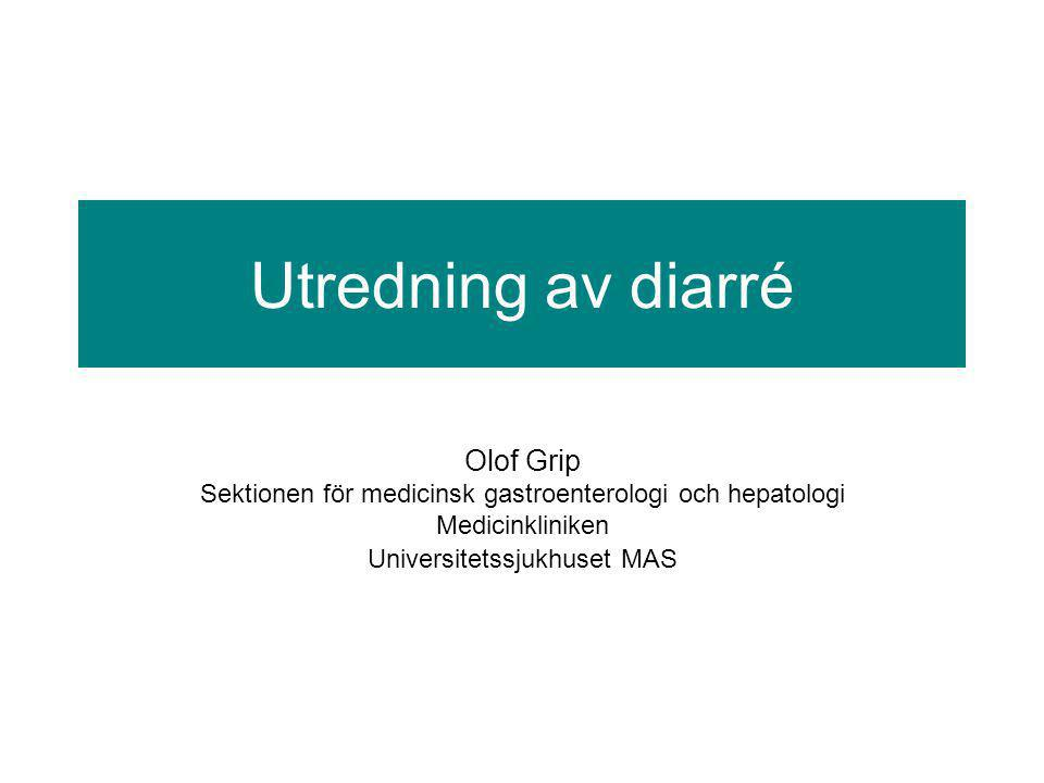 Utredning av diarré Olof Grip