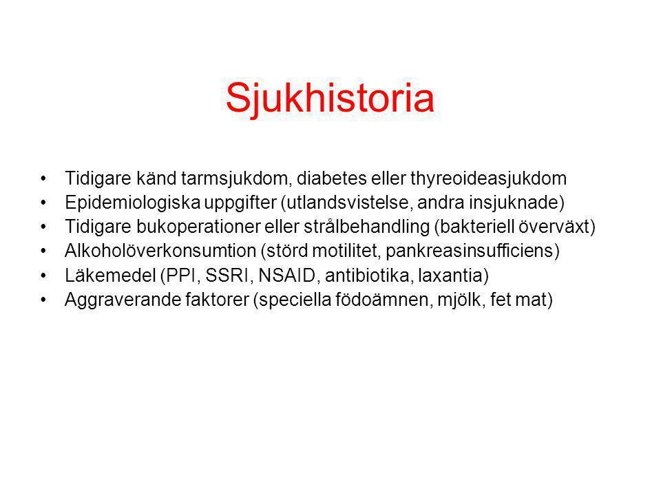 Sjukhistoria Tidigare känd tarmsjukdom, diabetes eller thyreoideasjukdom. Epidemiologiska uppgifter (utlandsvistelse, andra insjuknade)