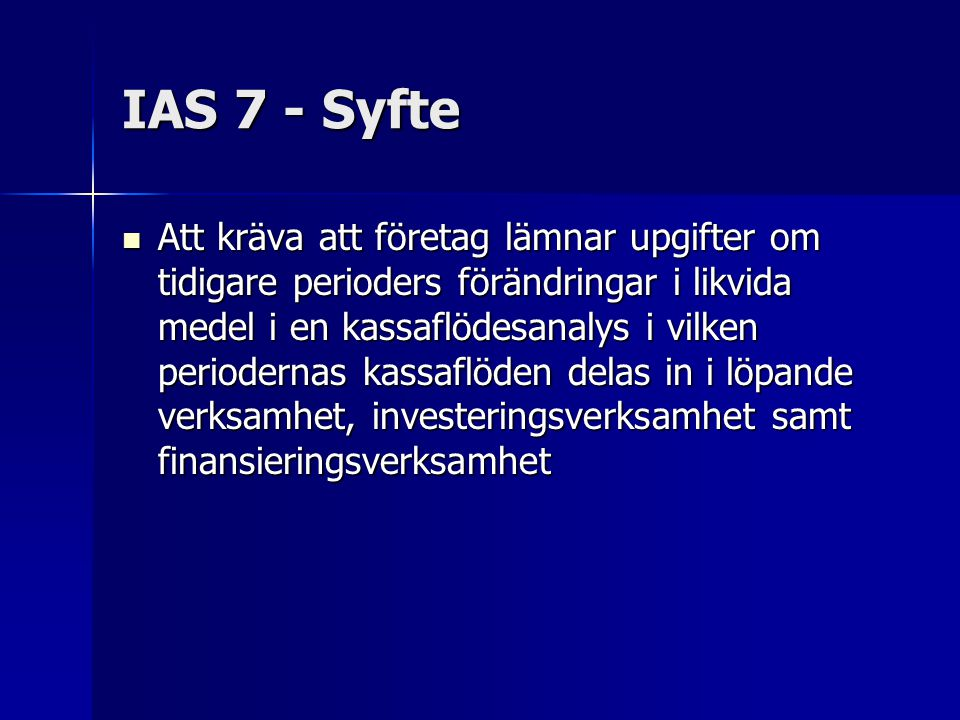IAS 7 - Syfte
