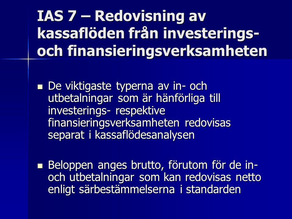 IAS 7 – Redovisning av kassaflöden från investerings- och finansieringsverksamheten