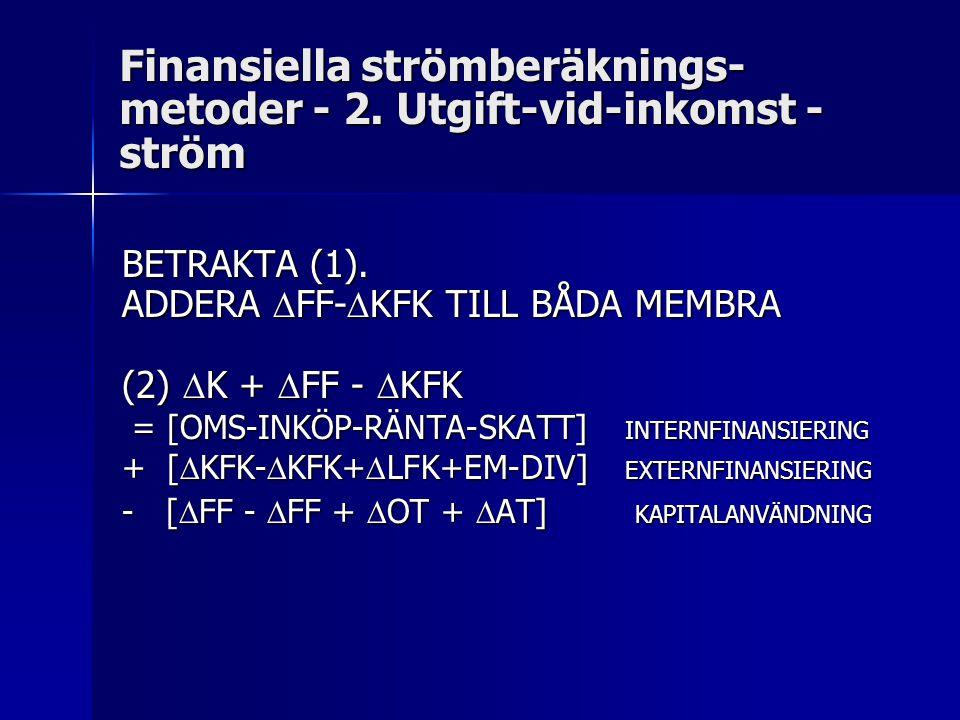 Finansiella strömberäknings-metoder - 2. Utgift-vid-inkomst -ström