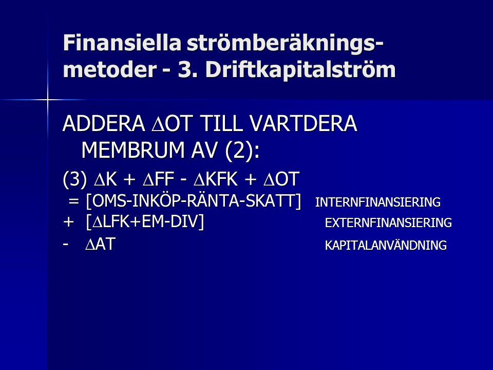 Finansiella strömberäknings-metoder - 3. Driftkapitalström