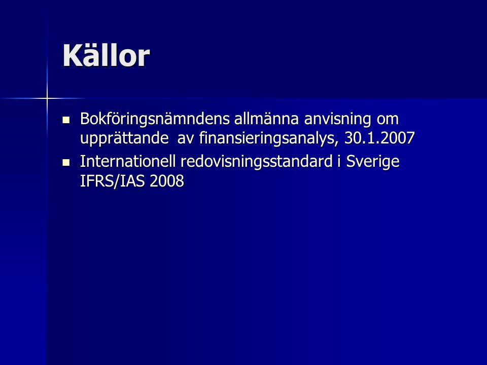 Källor Bokföringsnämndens allmänna anvisning om upprättande av finansieringsanalys, 30.1.2007.