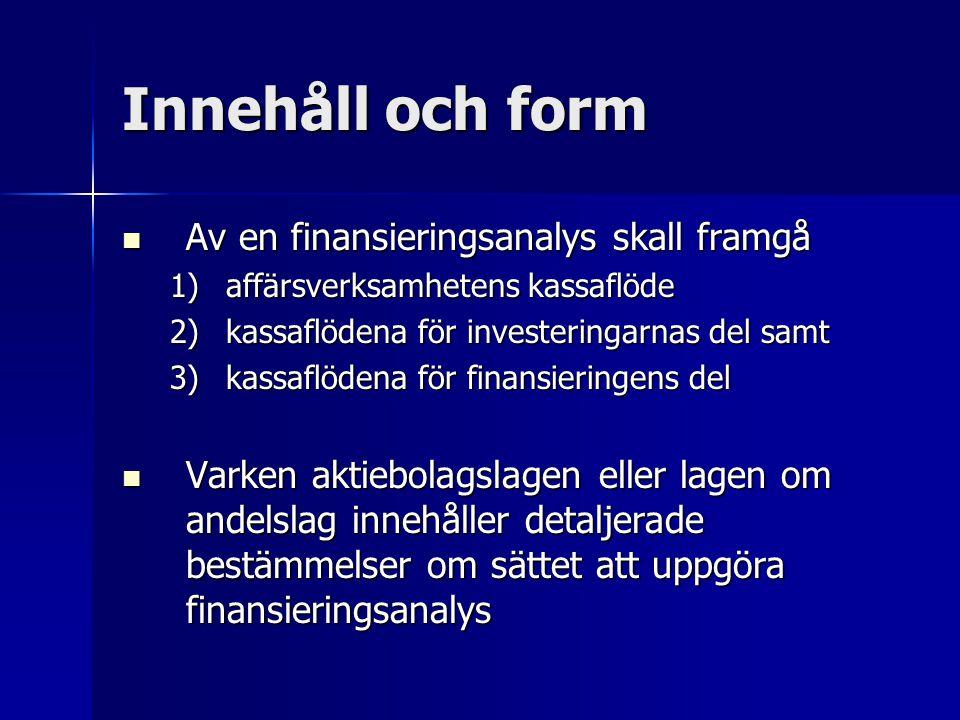 Innehåll och form Av en finansieringsanalys skall framgå