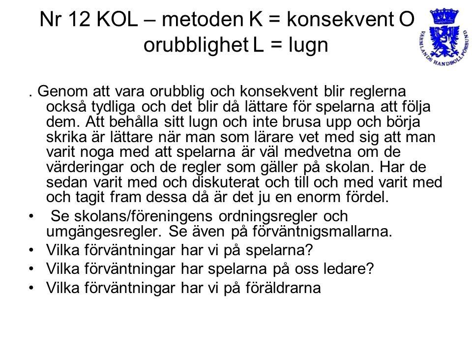 Nr 12 KOL – metoden K = konsekvent O = orubblighet L = lugn
