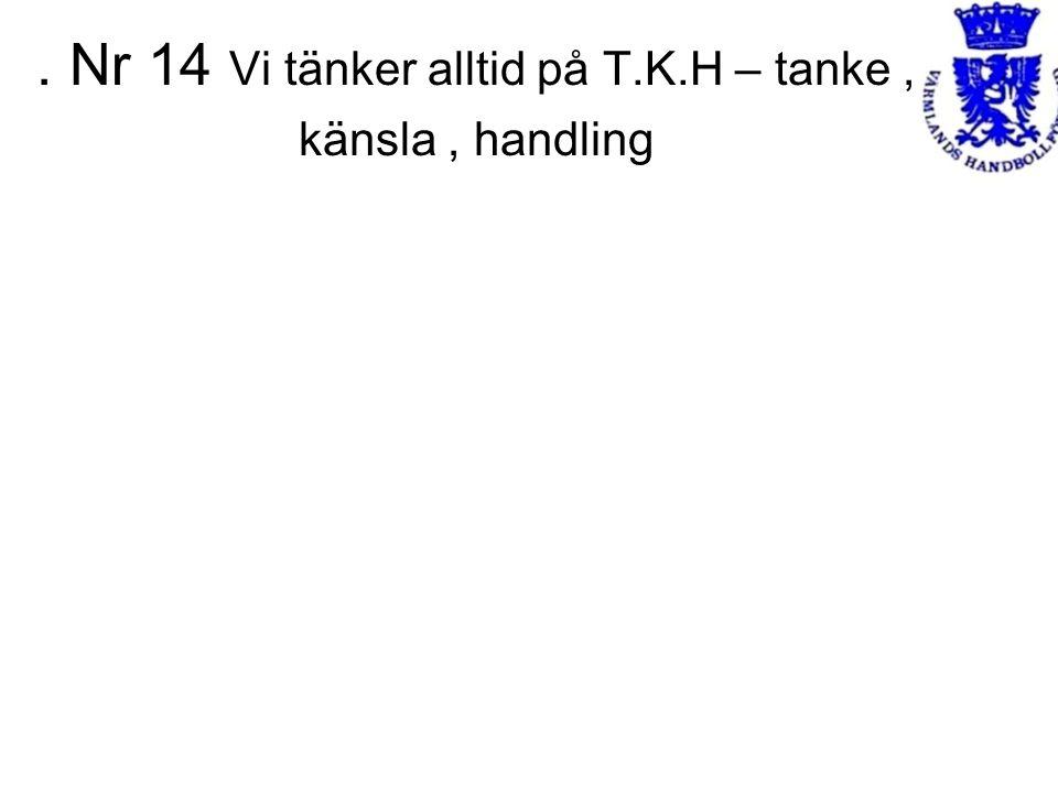 . Nr 14 Vi tänker alltid på T.K.H – tanke , känsla , handling