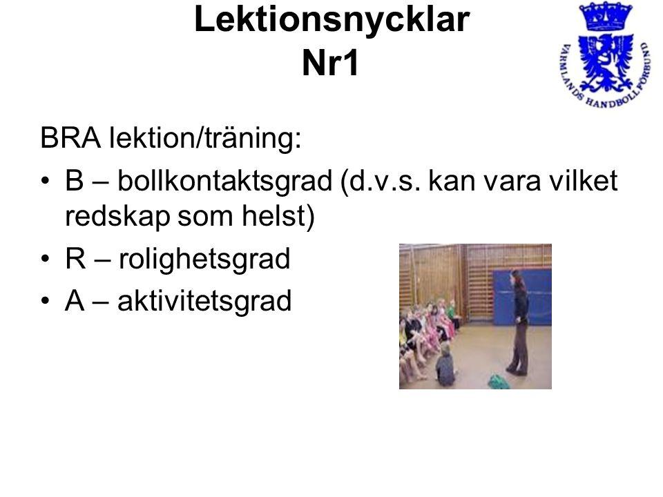 Lektionsnycklar Nr1 BRA lektion/träning:
