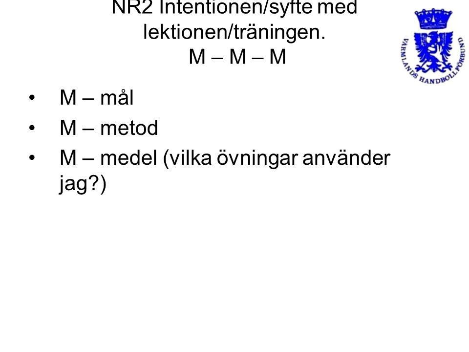 NR2 Intentionen/syfte med lektionen/träningen. M – M – M