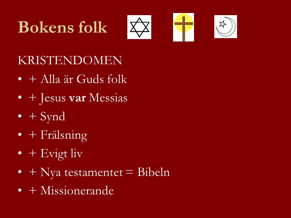 Bokens folk KRISTENDOMEN + Alla är Guds folk + Jesus var Messias