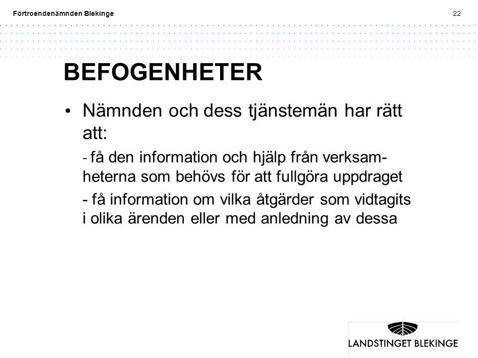 BEFOGENHETER Nämnden och dess tjänstemän har rätt att: