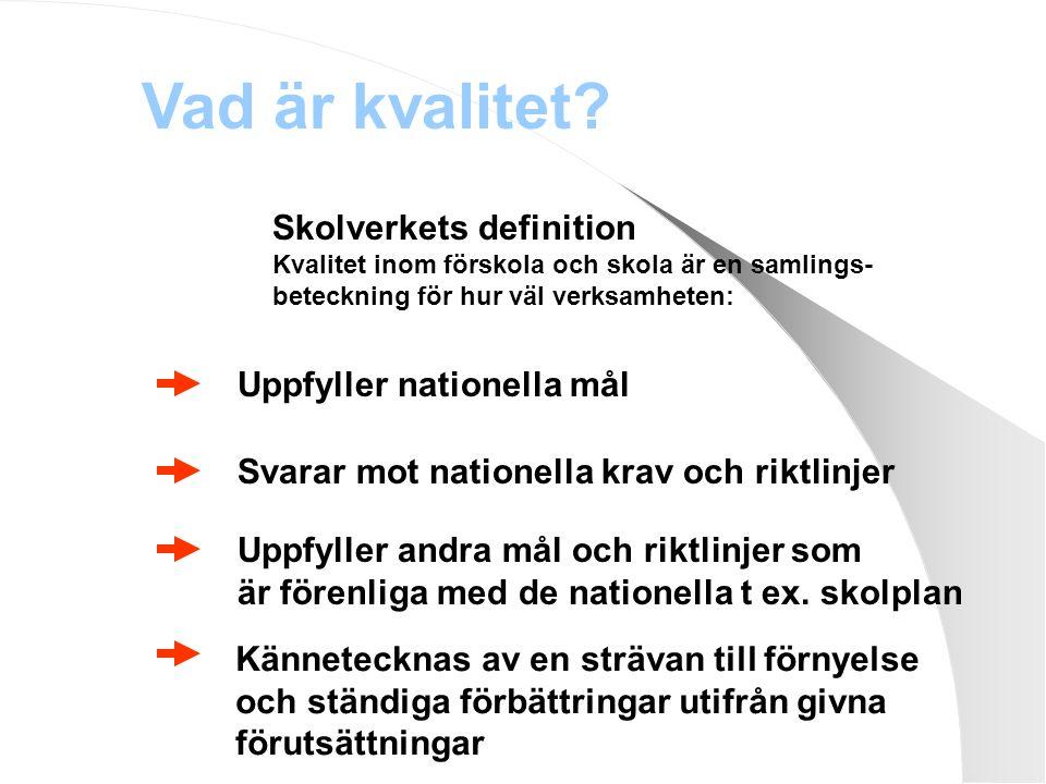 Vad är kvalitet Skolverkets definition Uppfyller nationella mål