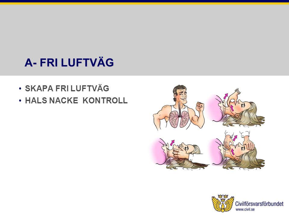 A- FRI LUFTVÄG SKAPA FRI LUFTVÄG HALS NACKE KONTROLL