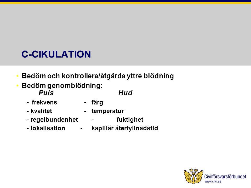 C-CIKULATION Bedöm och kontrollera/åtgärda yttre blödning