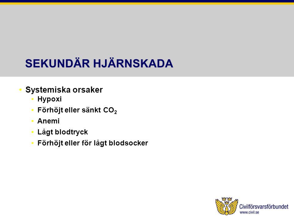 SEKUNDÄR HJÄRNSKADA Systemiska orsaker Hypoxi Förhöjt eller sänkt CO2