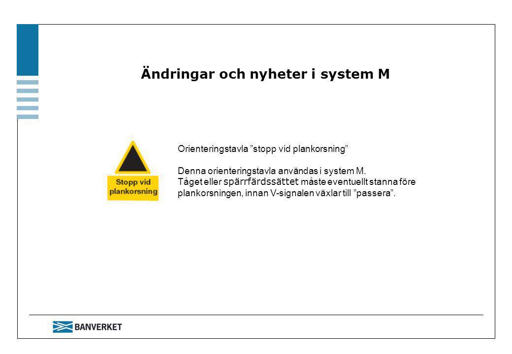 Ändringar och nyheter i system M