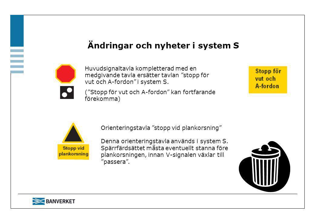 Ändringar och nyheter i system S
