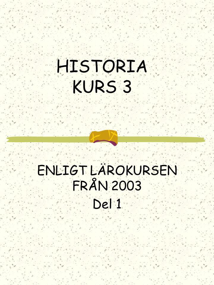 ENLIGT LÄROKURSEN FRÅN 2003 Del 1