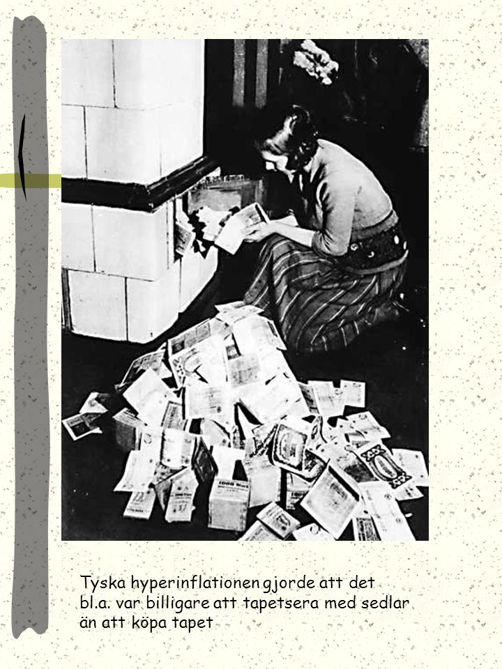 Tyska hyperinflationen gjorde att det bl. a