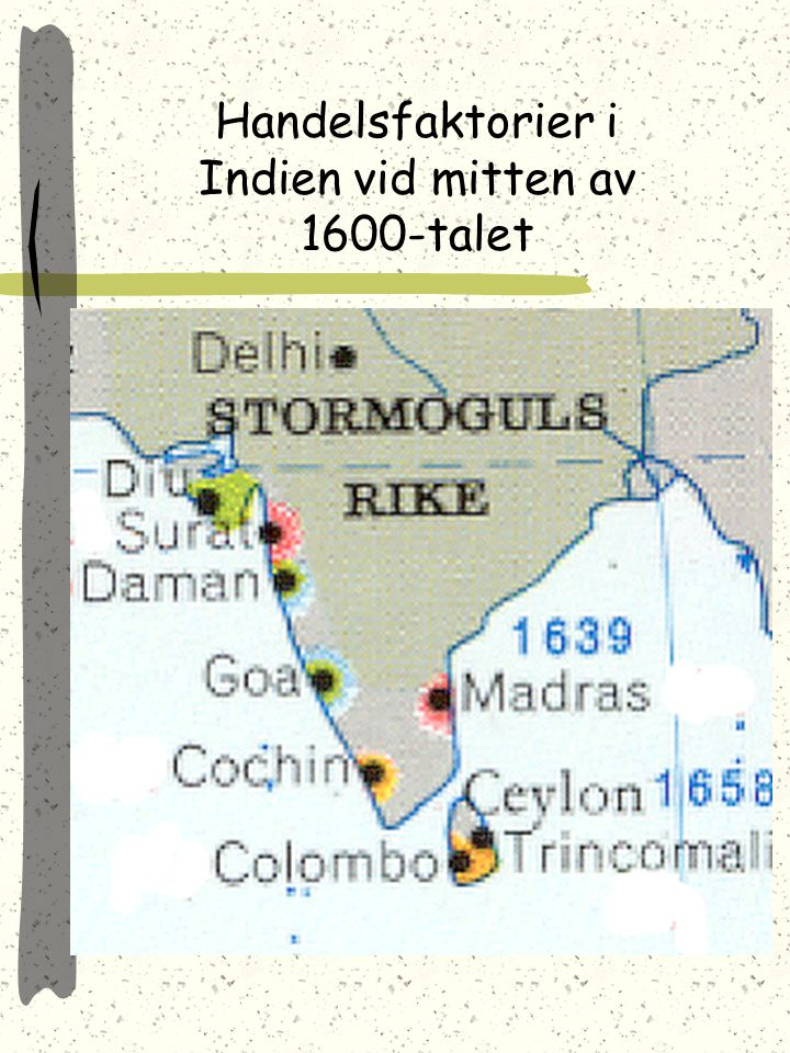 Handelsfaktorier i Indien vid mitten av 1600-talet