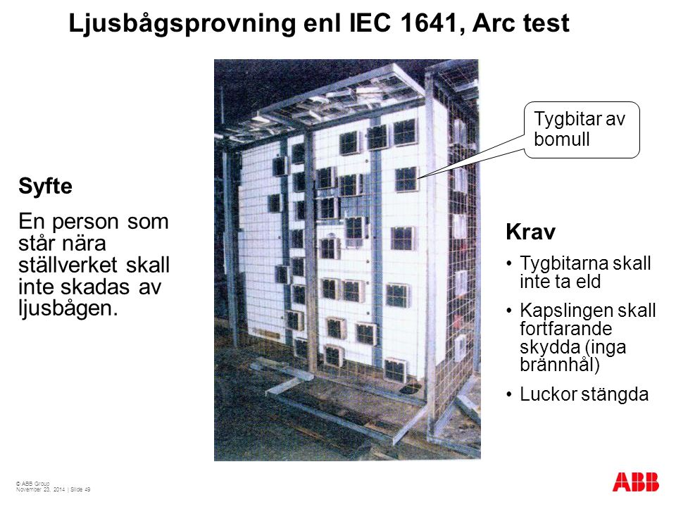 Ljusbågsprovning enl IEC 1641, Arc test