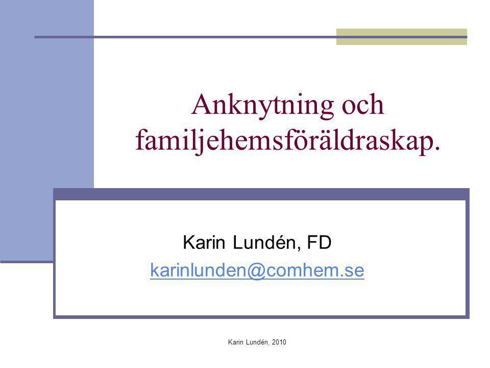 Anknytning och familjehemsföräldraskap.