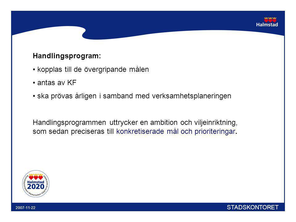 Handlingsprogram: kopplas till de övergripande målen. antas av KF. ska prövas årligen i samband med verksamhetsplaneringen.