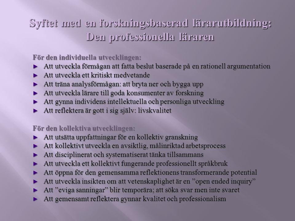 Syftet med en forskningsbaserad lärarutbildning: Den professionella läraren