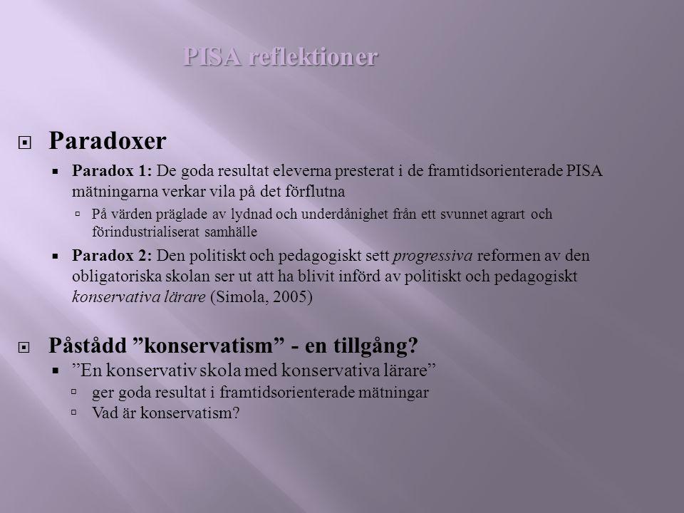 PISA reflektioner Paradoxer Påstådd konservatism - en tillgång