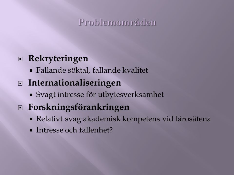 Problemområden Rekryteringen Internationaliseringen