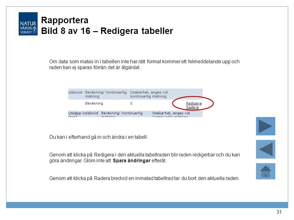 Rapportera Bild 8 av 16 – Redigera tabeller