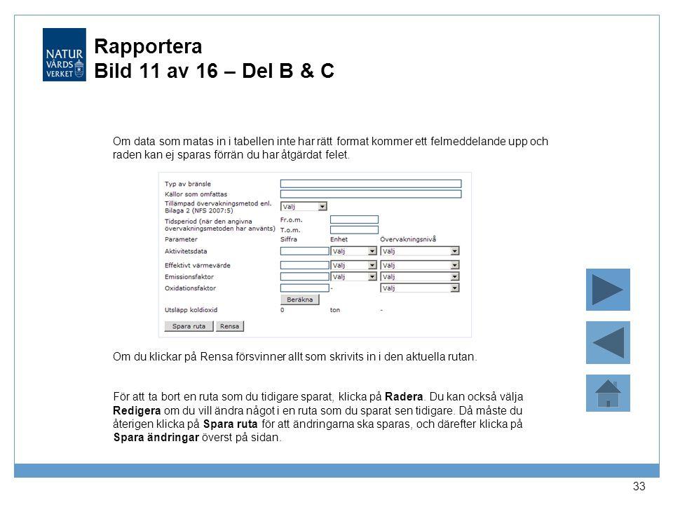 Rapportera Bild 11 av 16 – Del B & C