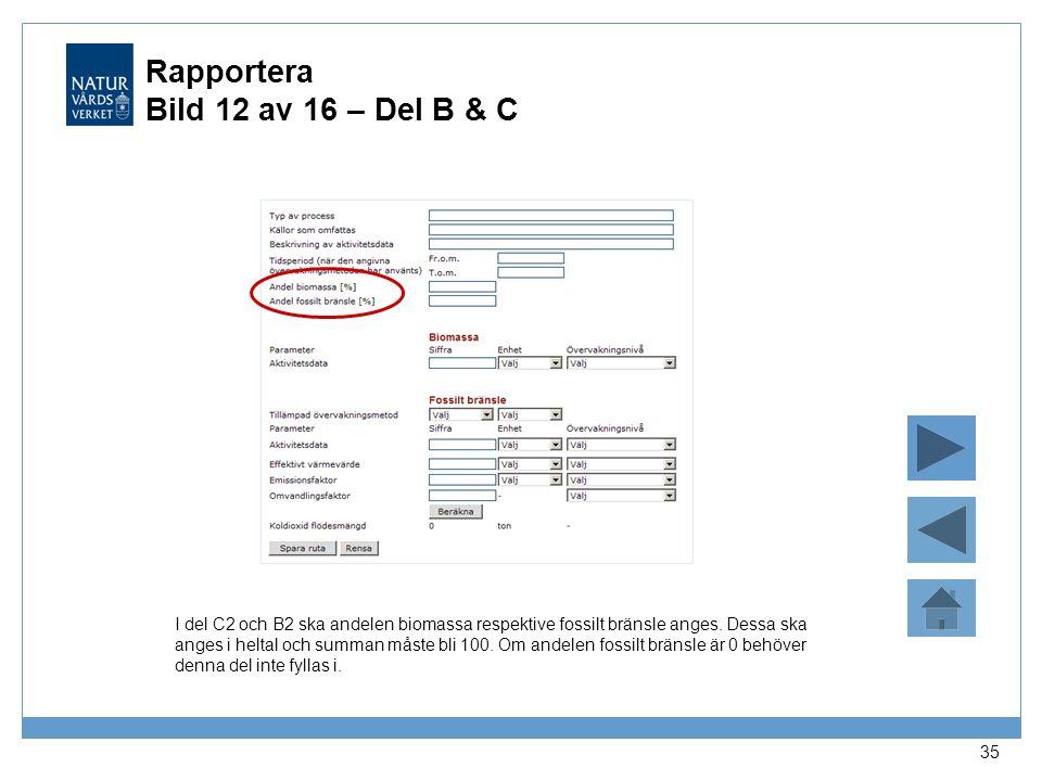 Rapportera Bild 12 av 16 – Del B & C