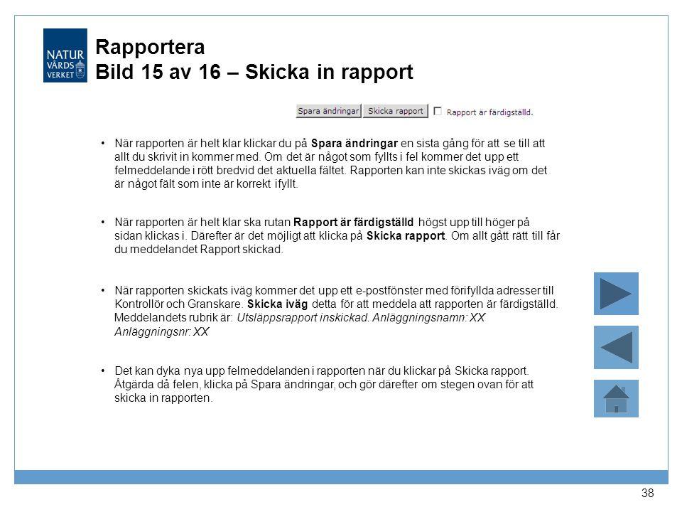 Rapportera Bild 15 av 16 – Skicka in rapport
