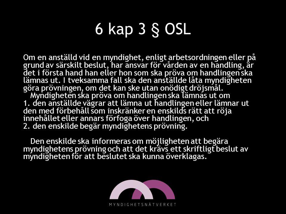 6 kap 3 § OSL