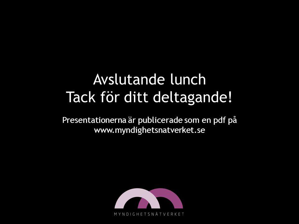 Avslutande lunch Tack för ditt deltagande!