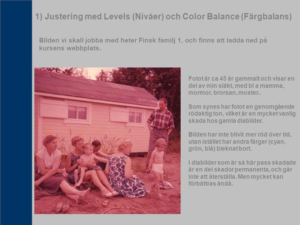 1) Justering med Levels (Nivåer) och Color Balance (Färgbalans)