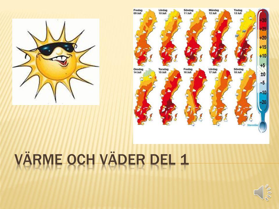 Värme och väder del 1