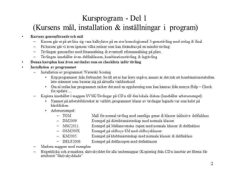 Kursprogram - Del 1 (Kursens mål, installation & inställningar i program)