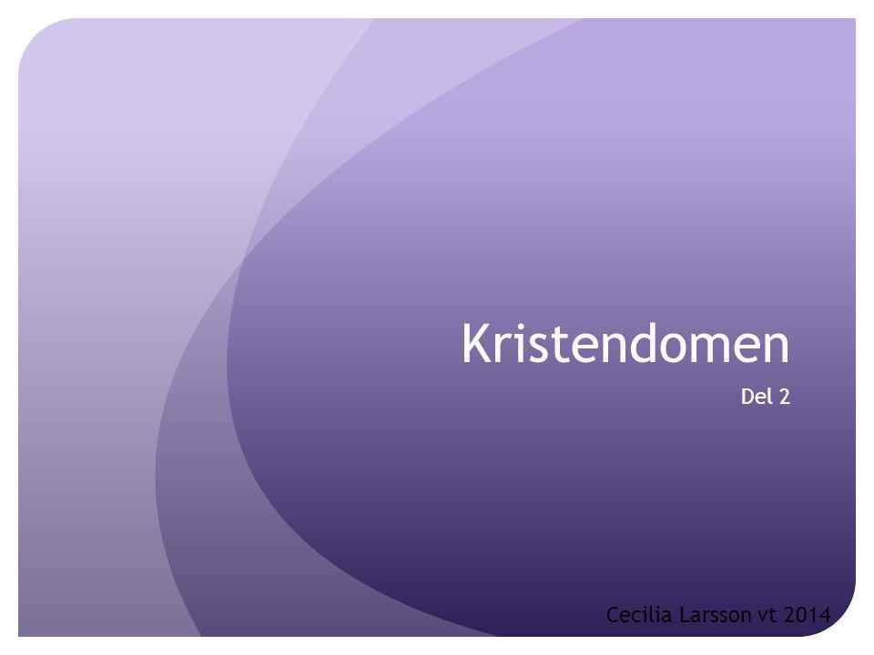 Kristendomen Del 2 Cecilia Larsson vt 2014