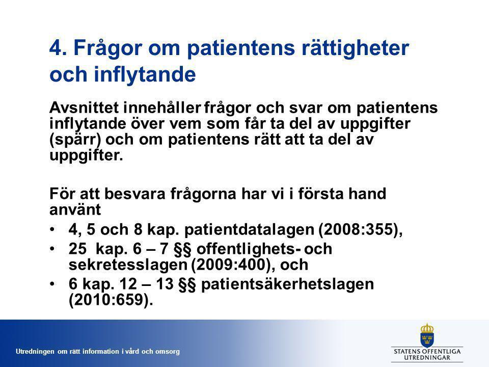 4. Frågor om patientens rättigheter och inflytande