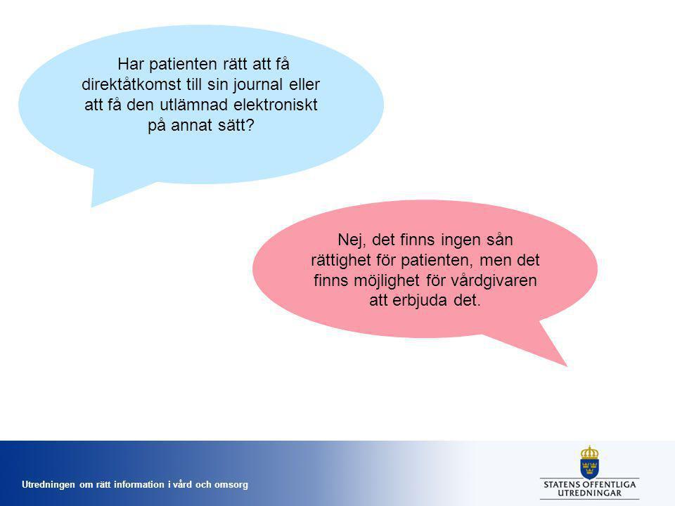 Har patienten rätt att få direktåtkomst till sin journal eller att få den utlämnad elektroniskt på annat sätt