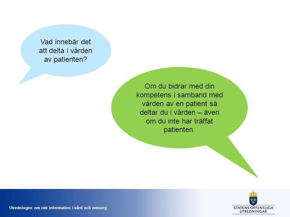 Vad innebär det att delta i vården av patienten