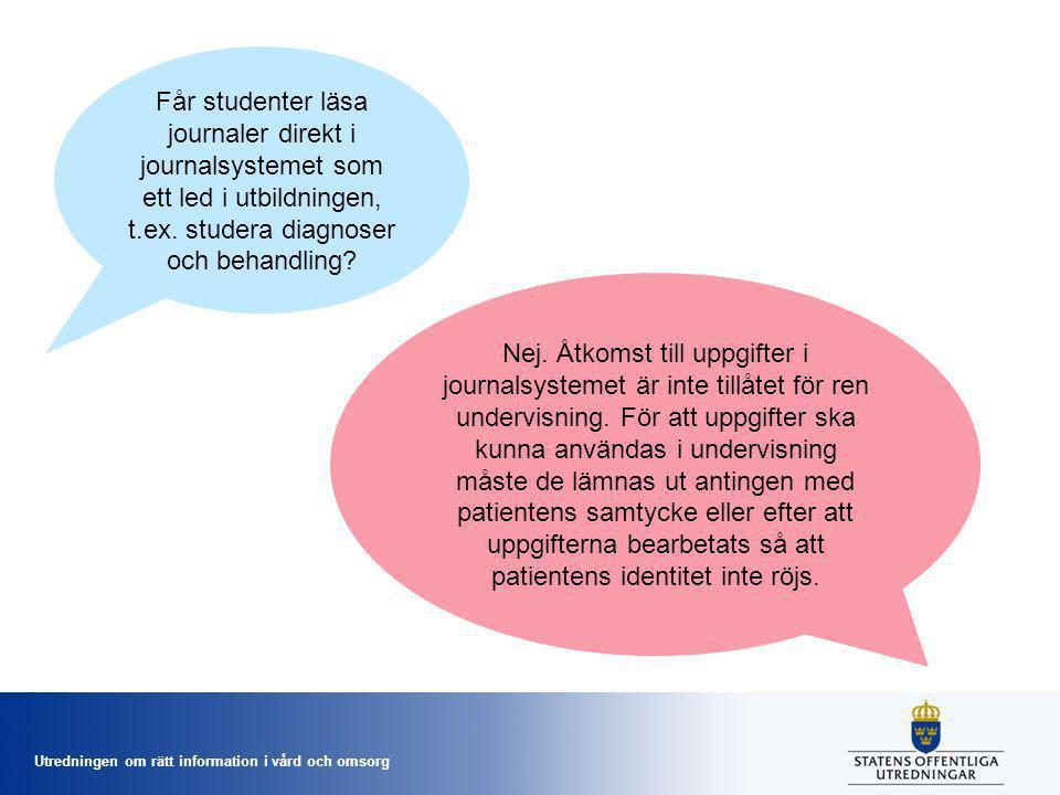 Får studenter läsa journaler direkt i journalsystemet som ett led i utbildningen, t.ex. studera diagnoser och behandling