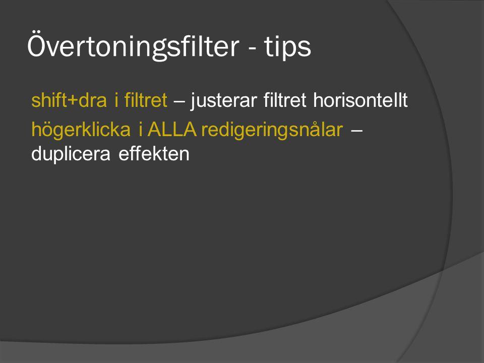 Övertoningsfilter - tips